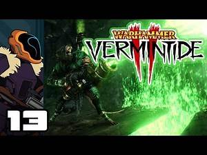 Let's Play Warhammer: Vermintide 2 - PC Gameplay Part 13 - Drop In