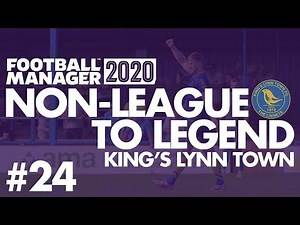 Non-League to Legend FM20 | KING'S LYNN | Part 24 | TIME TO MOVE ON... | Football Manager 2020