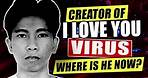 Happy 14th Anniversary I LOVE YOU virus! Onel De Guzman Founder of I Love You Virus,Where is he now?