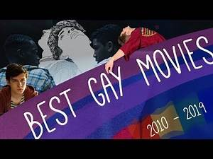 Top 50 Best Gay Movies of This Decade