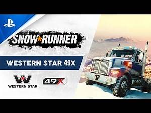 SnowRunner | The All-New Western Star 49X | PS4