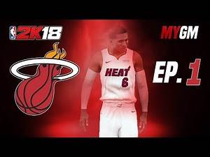 "NBA 2K18: Miami Heat MyGM ep. 1 - ""The Youth Movement"""