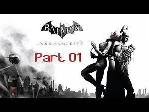 [4K] Batman: Arkham City Walkthrough (PC) - Part 01 - Gotham City Sirens