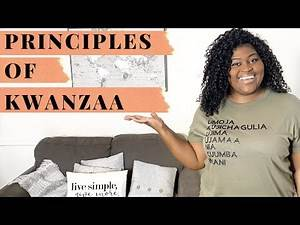 Principles Of KWANZAA | WHAT IS KWANZAA | Celebration, Symbols, Meaning