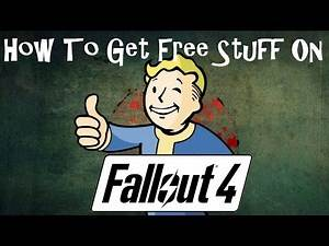 How To Get Free Stuff | Fallout 4