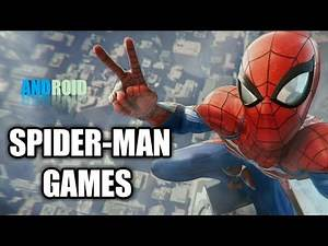 Best Spider-Man Games For Android Mobile Phone 2018 Games