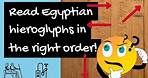 Egyptian Hieroglyphics - how to read hieroglyphs in the right order
