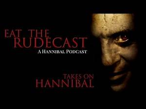 Hannibal - Eat The Rudecast