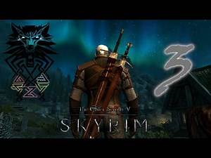 Let's Play Skyrim [Modded] │ Episode 9 │ Geralt Build (Witcher 3) │ Part 3 │Let's Go Monster Hunting