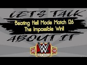 The Impossible Win!! defeating Hell Mode Match 126-WWE Champions