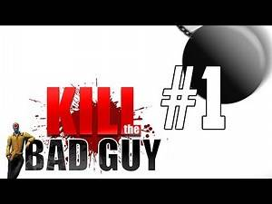 Kill The Bad Guy Gameplay / Let's Play - Part 1 - WRECKING BALL SQUISH!!! w/ Hypercore Ripper