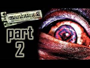"Manhunt 2 - Let's Play - Part 2 - ""Ghosts"" 
