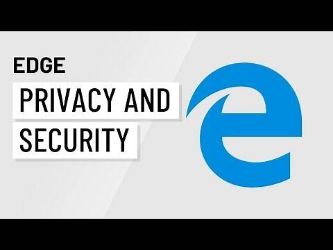 Microsoft Edge: Privacy and Security in Edge