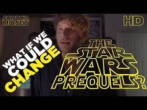 What If We Could Change The Star Wars Prequels?