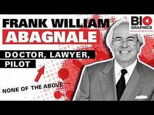 Frank William Abagnale: Doctor, Lawyer, Pilot... (Not)