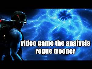 Video Game The Analysis- Rogue Trooper