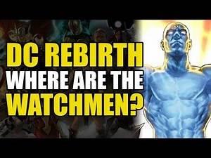 DC Rebirth: Where Are The Watchmen?