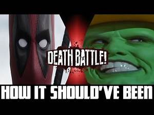 How Deadpool VS The Mask (DEATH BATTLE!) Should've Been