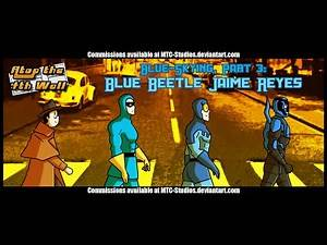 Blue Skying, Part 3: Blue Beetle Jaime Reyes Part 2 - Atop the Fourth Wall