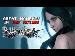 Bullet Witch (Great Moments in Bad Acting) - Defunct Games