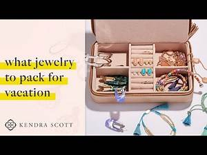Kendra Scott - What Jewelry to Pack for Vacation