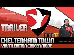 FIFA 17 Youth Edition Career Mode - Cheltenham Town - TRAILER