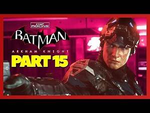 Batman Arkham Knight | Part 15 | Walkthrough | Gameplay | Let's Play | JASON TODD