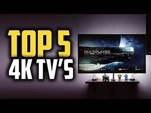 Best 4K TV in 2019 | Bring The Movie Theater To Your Home