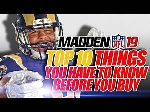 Madden 19 Top 10 Things You HAVE to Know BEFORE You Buy!