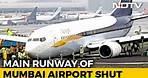 Mumbai Airport's Main Runway Shut, May Take 48 Hours To Restore Ops