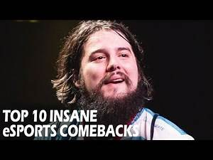 Top 10 INSANE eSports Comebacks