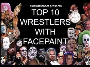 Top 10 Wrestlers with Facepaint