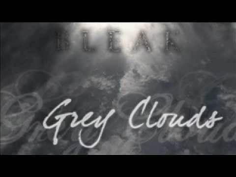 Bleak - Grey Clouds