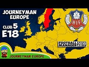 FM19 Journeyman - C5 EP18 - Helsingborgs IF Sweden - A Football Manager 2019 Story