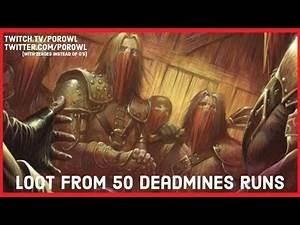 WoW Gold Farm | Loot From 50 Deadmines Runs | 105,650g - 115,650g