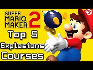 Super Mario Maker 2 Top 5 EXPLOSIONS Courses (Switch)