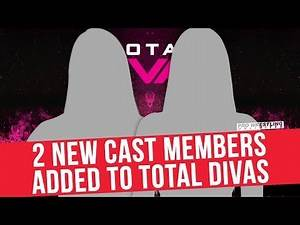 2 New Cast Members Added To Total Divas