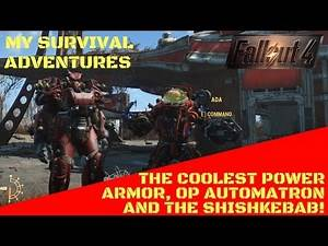 Fallout 4 Survival: My Super Cool Power Armor & Automatron!