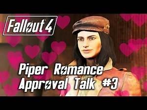 Fallout 4 - Piper Romance - Approval Talk #3