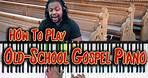 #110: How To Play Old-School Gospel Piano 🔥🙌😎⛪