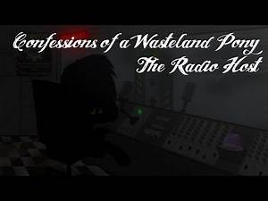 Confessions of a Wasteland Pony - Episode 9: The Radio Host