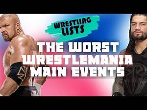 The Worst WrestleMania Main Events