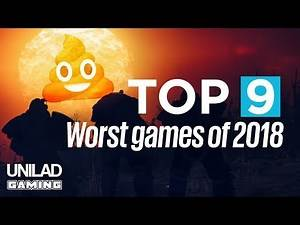 Top 9 WORST GAMES Of 2018 | UNILAD Gaming