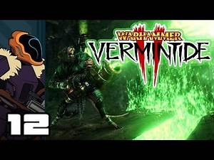 Let's Play Warhammer: Vermintide 2 - PC Gameplay Part 12 - Dwarf By Comparison