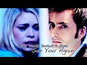 The Tenth Doctor & Rose | See You Again