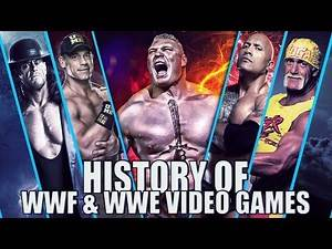 History of WWF & WWE Video Games (1987-2017)