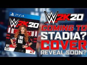 WWE 2K20: Cover reveal soon? Coming to Stadia?