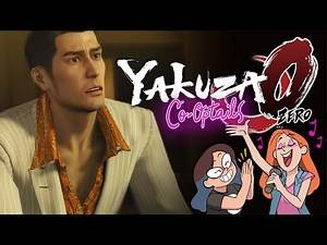 The Realest Yakuza - Yakuza 0 #1 [Ladies Night: Co-Optails!]