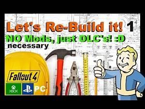 Fallout 4 fallout 4 Settlement Building - Let's Re-Build! :D - Part 1 (No Mods necessary)
