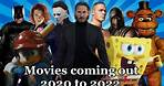 Movies coming out in 2020 to 2022